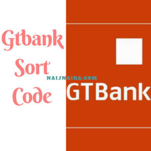 Gtbank Sort Code for All Branches in Nigeria 2021