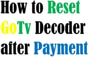 How to Reset GoTv Activation after Payment