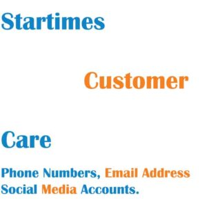 Startimes Customer Care 2021: Number & Live Chat