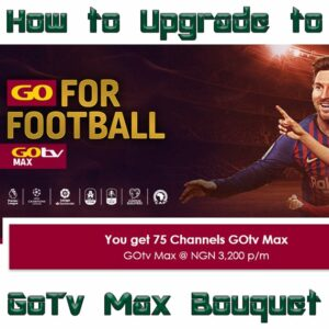 How to Upgrade to GoTv Max in Nigeria 2021